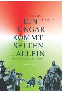 Ein Ungar kommt selten allein von Kövary,  Georg