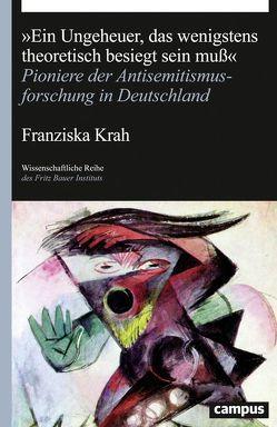 """""""Ein Ungeheuer, das wenigstens theoretisch besiegt sein muß"""" von Krah,  Franziska"""