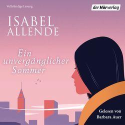 Ein unvergänglicher Sommer von Allende,  Isabel, Auer,  Barbara, Becker,  Svenja