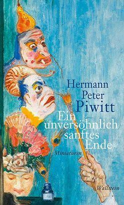 Ein unversöhnlich sanftes Ende von Piwitt,  Hermann Peter