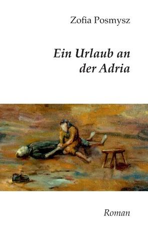 Ein Urlaub an der Adria von Posmysz,  Zofia