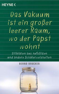Ein Vakuum ist ein großer leerer Raum, wo der Papst wohnt von Brucker,  Bernd