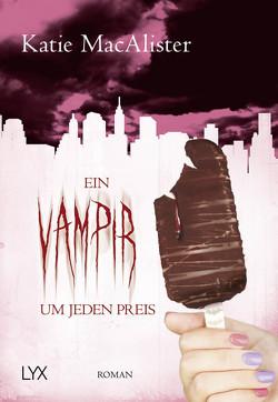 Ein Vampir um jeden Preis von Krohm-Linke,  Theda, MacAlister,  Katie