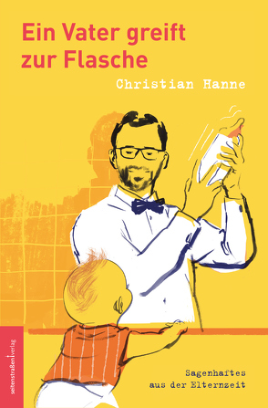 Ein Vater greift zur Flasche von Hanne,  Christian