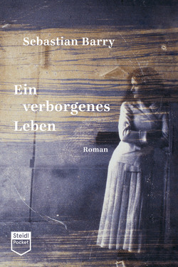 Ein verborgenes Leben (Steidl Pocket) von Barry,  Sebastian, Oeser,  Hans-Christian