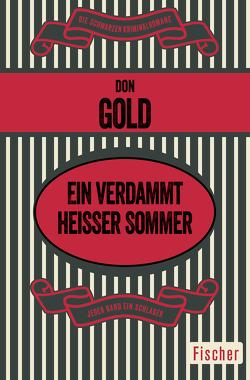 Ein verdammt heißer Sommer von Gold,  Don, Poellheim,  Felix von