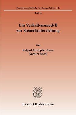 Ein Verhaltensmodell zur Steuerhinterziehung. von Bayer,  Ralph-Christopher, Reichl,  Norbert