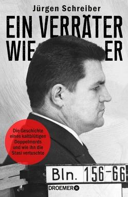 Ein Verräter wie er von Schreiber,  Jürgen