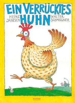 Ein verrücktes Huhn von Janisch,  Heinz, Schmögner,  Walter