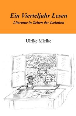 Ein Vierteljahr Lesen von Mielke,  Ulrike