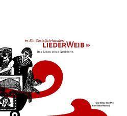 Ein vierteljahrhundert Liederweib von Piechutta,  Annette, Walther,  Dorothea