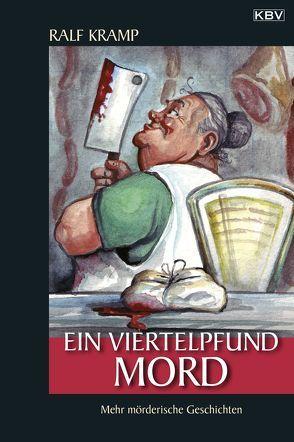Ein Viertelpfund Mord von Kramp,  Ralf