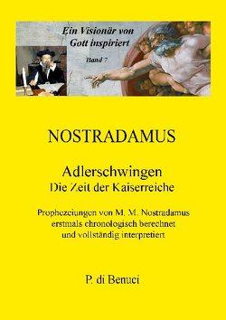Ein Visionär von Gott inspiriert – Nostradamus von Benuci,  P. di