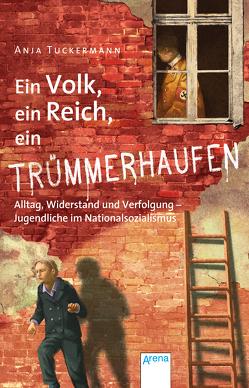 Ein Volk, ein Reich, ein Trümmerhaufen von Tuckermann,  Anja