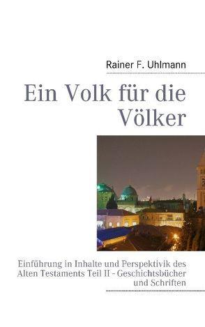 Ein Volk für die Völker von Uhlmann,  Rainer F.