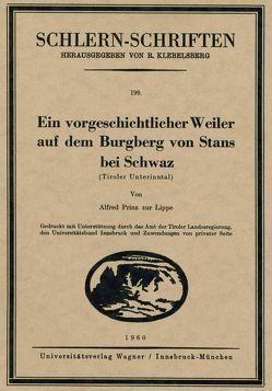 Ein vorgeschichtlicher Weiler auf dem Burgberg von Stans bei Schwaz von Prinz zur Lippe,  Alfred