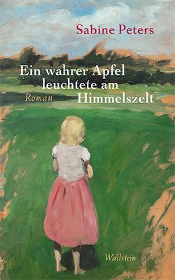 Ein wahrer Apfel leuchtete am Himmelszelt von Peters,  Sabine