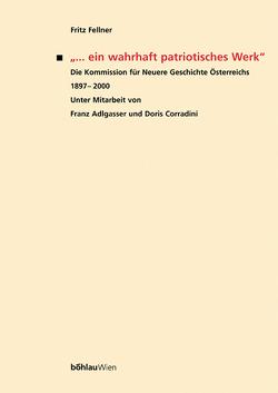 """""""… ein wahrhaft patriotisches Werk"""" von Fellner,  Fritz"""