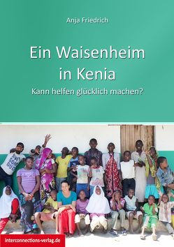 Ein Waisenheim in Kenia von Friedrich,  Anja