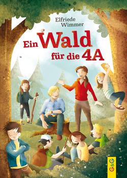 Ein Wald für die 4A von Holzmann,  Herwig, Wimmer,  Elfriede
