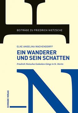 Ein Wanderer und sein Schatten von Wachendorff,  Elke Angelika