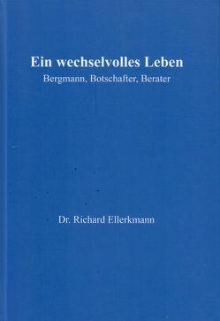 Ein wechselvolles Leben von Ellerkmann,  Richard