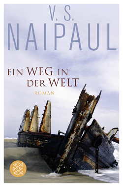 Ein Weg in der Welt von Gunsteren,  Dirk van, Naipaul,  V.S.