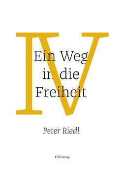 Ein Weg in die Freiheit von Riedl,  Peter