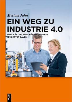Ein Weg zu Industrie 4.0 von Jahn,  Myriam