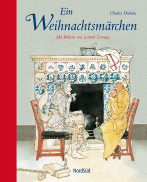 Ein Weihnachtsmärchen von Dickens,  Charles, Kolb,  Carl, Zwerger,  Lisbeth