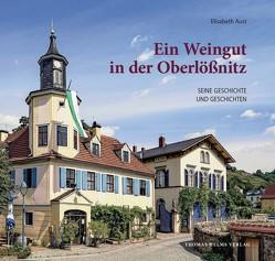 Ein Weingut in der Oberlößnitz von Aust,  Elisabeth