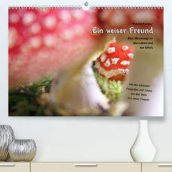 Ein weiser Freund – Kalender (Premium, hochwertiger DIN A2 Wandkalender 2021, Kunstdruck in Hochglanz) von Forster,  Valerie