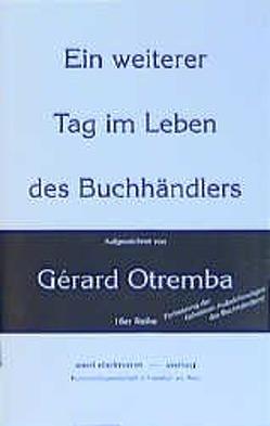 Ein weiterer Tag im Leben des Buchhändlers von Leyn,  Urs van der, Otremba,  Gérard