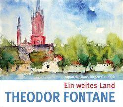 Ein weites Land von Fontane,  Theodor, Gaudeck,  Hans-Jürgen