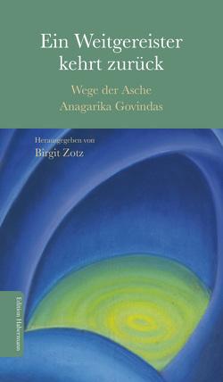 Ein Weitgereister kehrt zurück von Ernst,  Steffen, Govinda,  Anagarika, Presley,  François Maher, Zotz,  Birgit, Zotz,  Volker