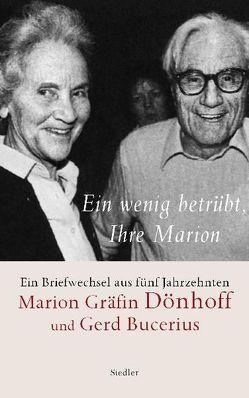 Ein wenig betrübt, Ihre Marion von Bucerius,  Gerd, Dönhoff,  Marion Gräfin, Kuenheim,  Haug von, Sommer,  Theo