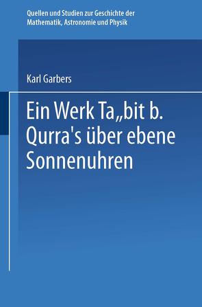 Ein Werk Ṯabit B. Qurra's über Ebene Sonnenuhren von Garbers,  Karl