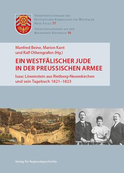 Ein westfälischer Jude in der preußischen Armee von Beine,  Manfred, Kant,  Marion, Othengrafen,  Ralf