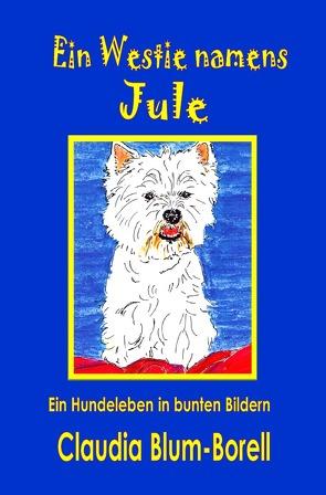 Ein Westie namens Jule von Blum-Borell,  Claudia
