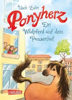 Ponyherz 7: Ein Wildpferd auf dem Pausenhof von Harvey,  Franziska, Luhn,  Usch