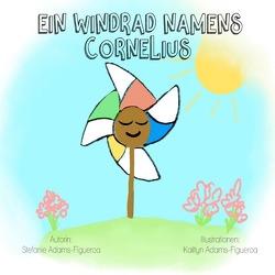Ein Windrad namens Cornelius von Adams-Figueroa,  Kaitlyn, Adams-Figueroa,  Stefanie