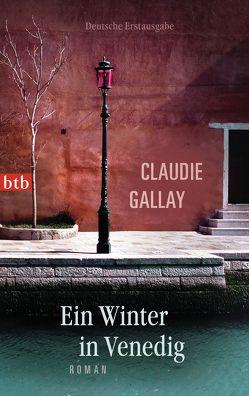 Ein Winter in Venedig von Gallay,  Claudie, Killisch-Horn,  Michael von