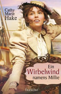 Ein Wirbelwind namens Millie von Hake,  Cathy Marie, Weissenborn,  Sabine