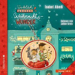 Ein wirklich wahres Weihnachtswunder von Abedi,  Isabel, Greis,  Julian
