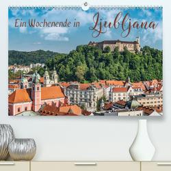 Ein Wochenende in Ljubljana (Premium, hochwertiger DIN A2 Wandkalender 2021, Kunstdruck in Hochglanz) von Kirsch,  Gunter