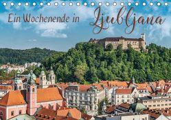 Ein Wochenende in Ljubljana (Tischkalender 2019 DIN A5 quer) von Kirsch,  Gunter