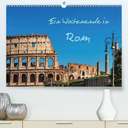 Ein Wochenende in Rom (Premium, hochwertiger DIN A2 Wandkalender 2021, Kunstdruck in Hochglanz) von Kirsch,  Gunter