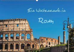 Ein Wochenende in Rom (Wandkalender 2019 DIN A2 quer) von Kirsch,  Gunter