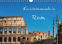 Ein Wochenende in Rom (Wandkalender 2019 DIN A4 quer) von Kirsch,  Gunter