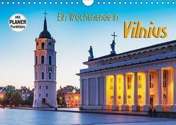 Ein Wochenende in Vilnius (Wandkalender 2019 DIN A4 quer)